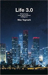 Book Summary Life 30 Being Human In The Age Of Ai By Max Tegmark