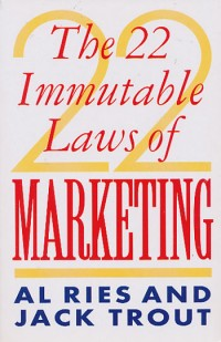Post image for The 22 Immutable Laws of Marketing by Al Ries and Jack Trout