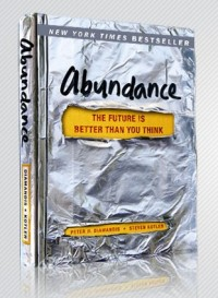 Post image for Abundance: The Future Is Better Than You Think by Peter H. Diamandis, Steven Kotler