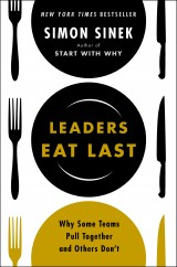 Post image for Leaders Eat Last: Why Some Teams Pull Together and Others Don't by Simon Sinek